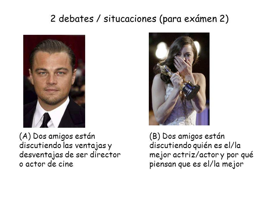 2 debates / situcaciones (para exámen 2)