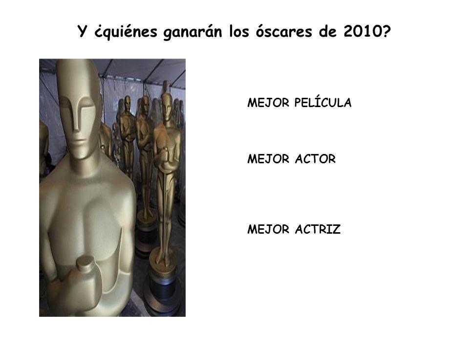 Y ¿quiénes ganarán los óscares de 2010