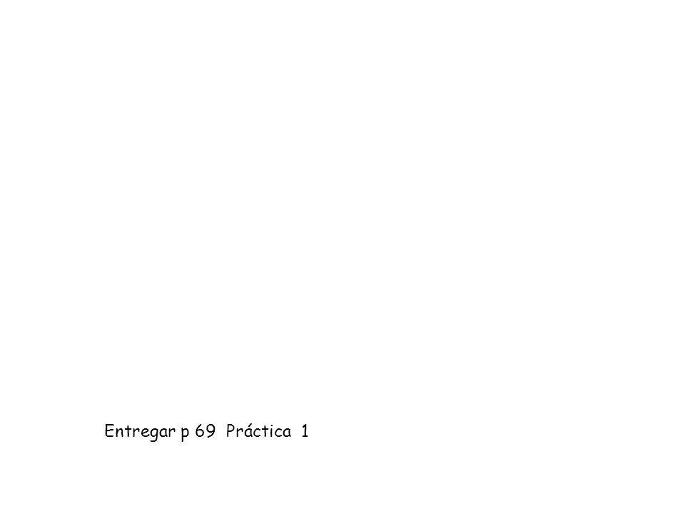 Entregar p 69 Práctica 1