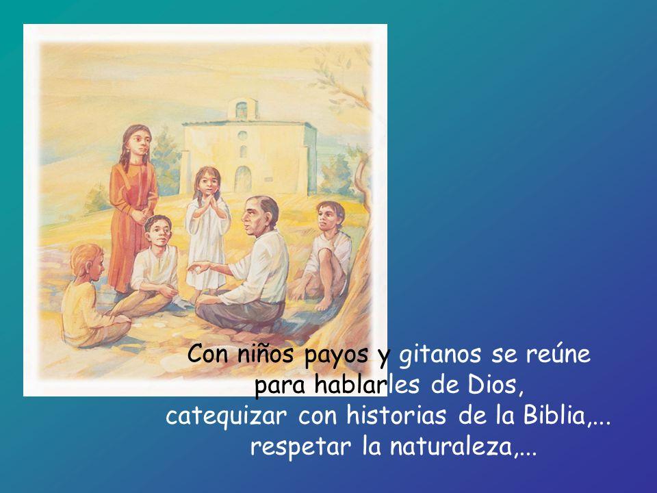 Con niños payos y gitanos se reúne para hablarles de Dios,