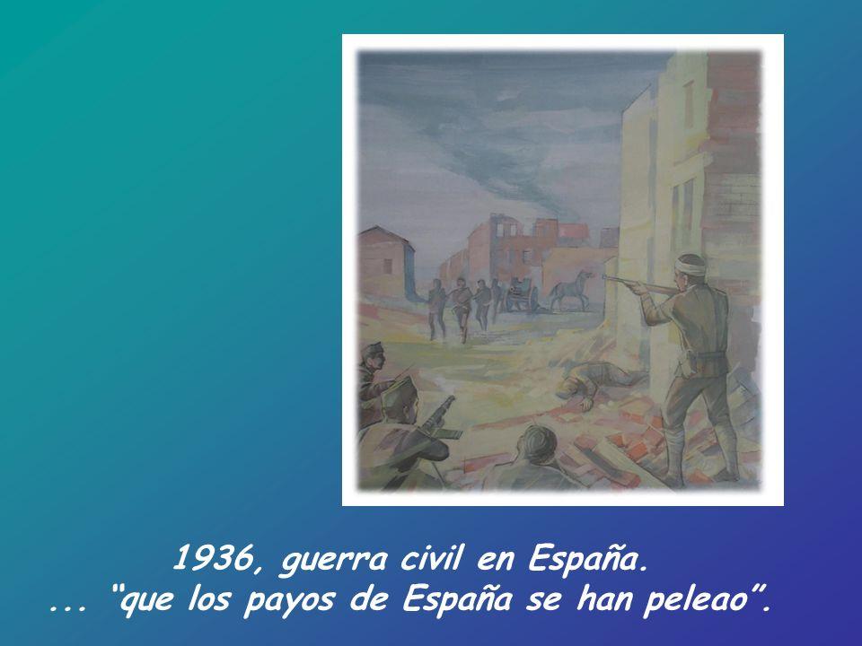 ... que los payos de España se han peleao .