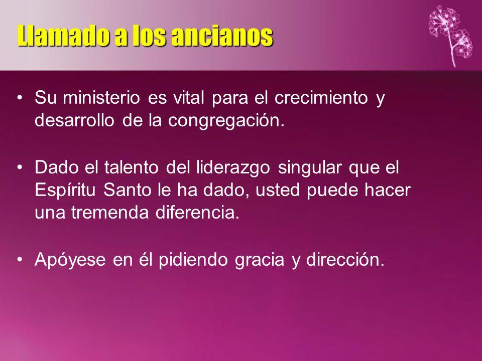 Llamado a los ancianos Su ministerio es vital para el crecimiento y desarrollo de la congregación.
