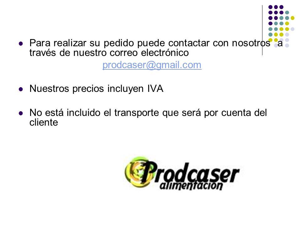 Para realizar su pedido puede contactar con nosotros a través de nuestro correo electrónico