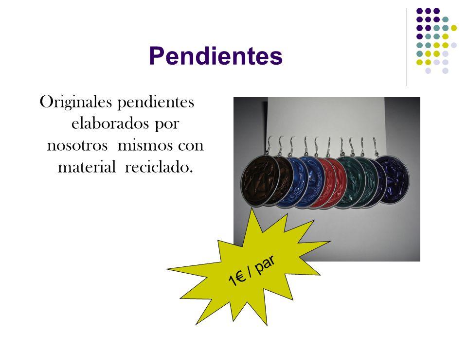 Pendientes Originales pendientes elaborados por nosotros mismos con material reciclado. 1€ / par