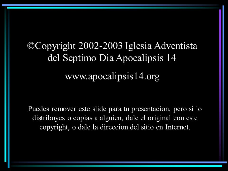 ©Copyright 2002-2003 Iglesia Adventista del Septimo Dia Apocalipsis 14