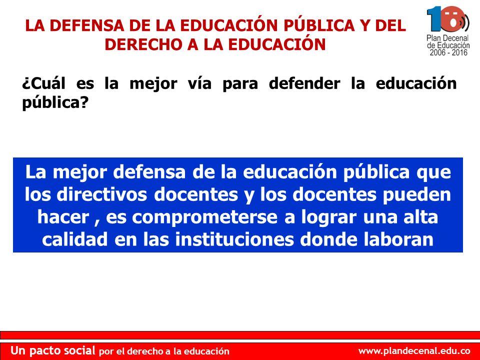LA DEFENSA DE LA EDUCACIÓN PÚBLICA Y DEL DERECHO A LA EDUCACIÓN