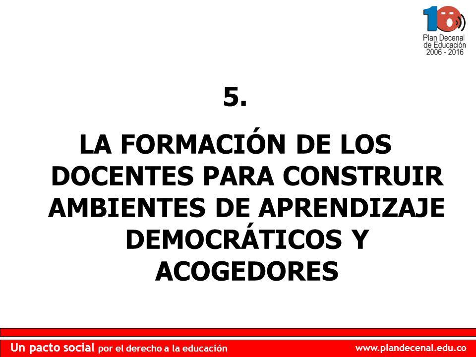 5. LA FORMACIÓN DE LOS DOCENTES PARA CONSTRUIR AMBIENTES DE APRENDIZAJE DEMOCRÁTICOS Y ACOGEDORES