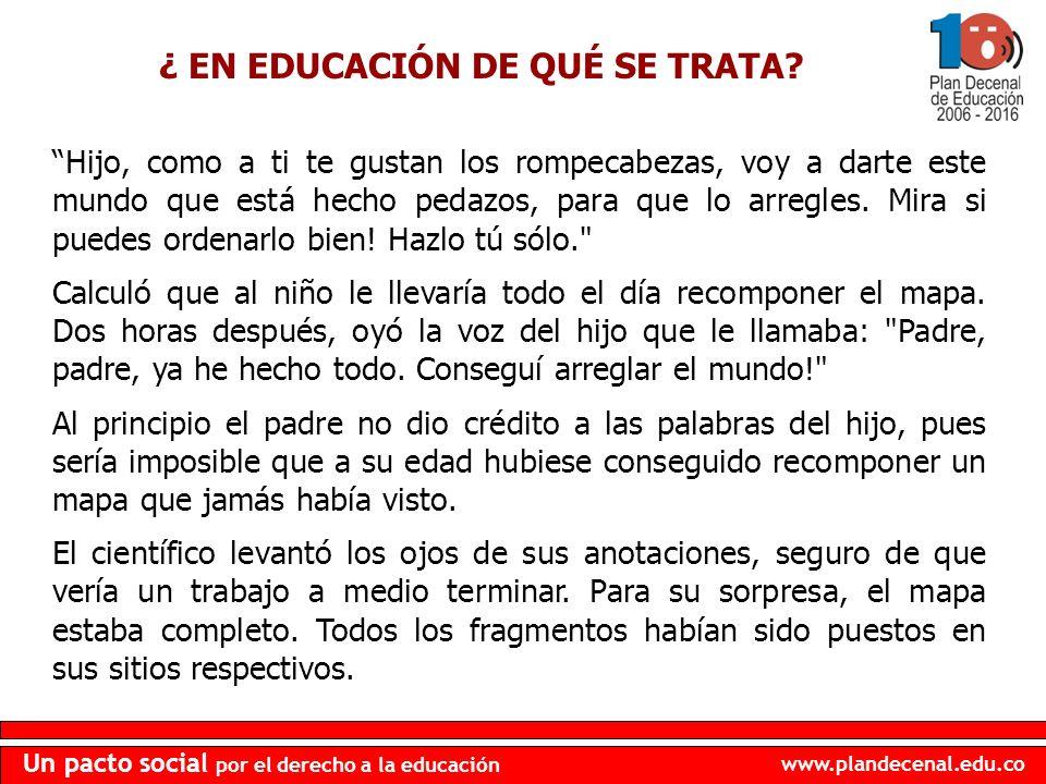 ¿ EN EDUCACIÓN DE QUÉ SE TRATA