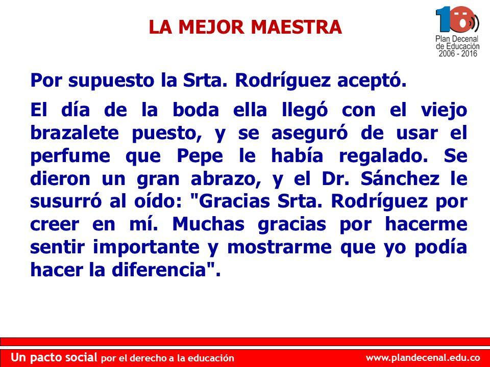 LA MEJOR MAESTRA Por supuesto la Srta. Rodríguez aceptó.