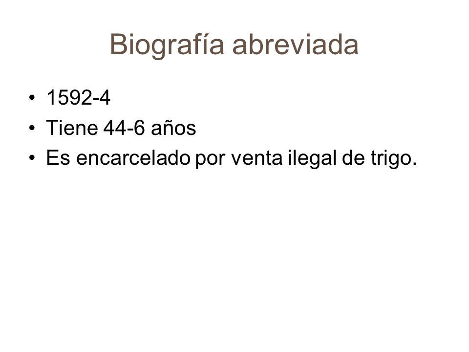 Biografía abreviada 1592-4 Tiene 44-6 años