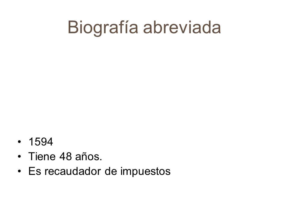 Biografía abreviada 1594 Tiene 48 años. Es recaudador de impuestos