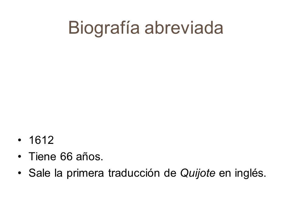 Biografía abreviada 1612 Tiene 66 años.