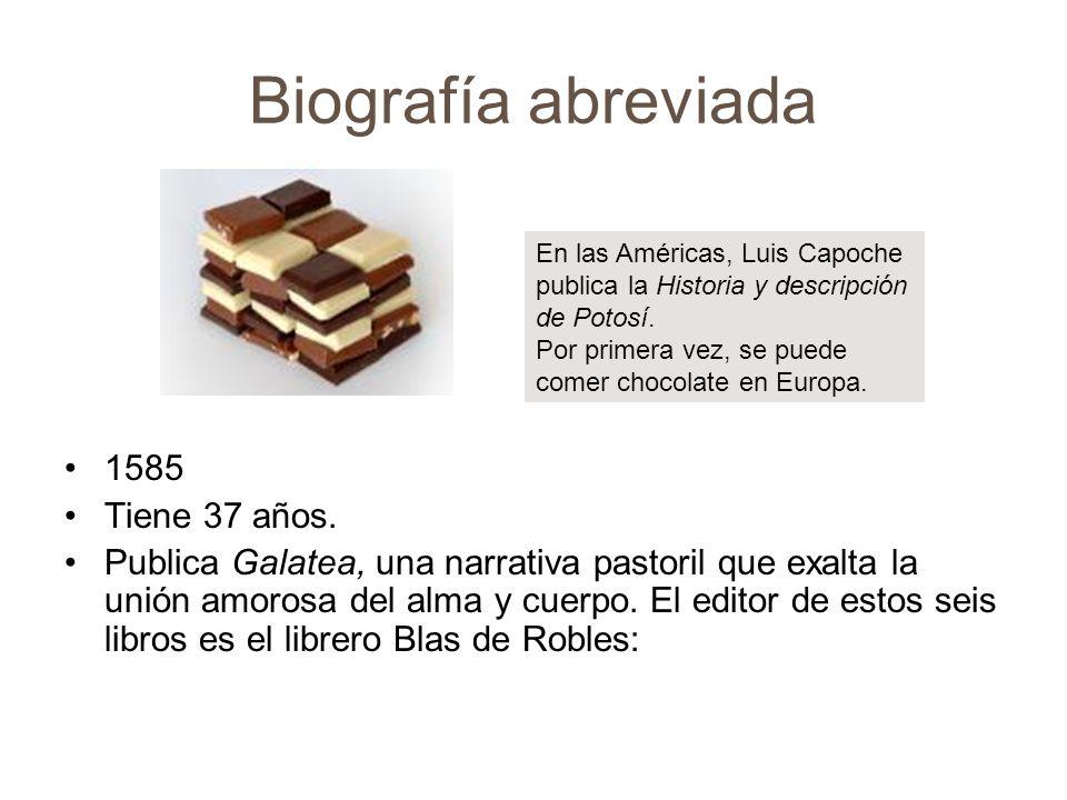 Biografía abreviada 1585 Tiene 37 años.