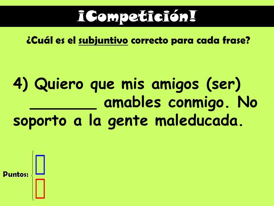 ¡Competición! ¿Cuál es el subjuntivo correcto para cada frase