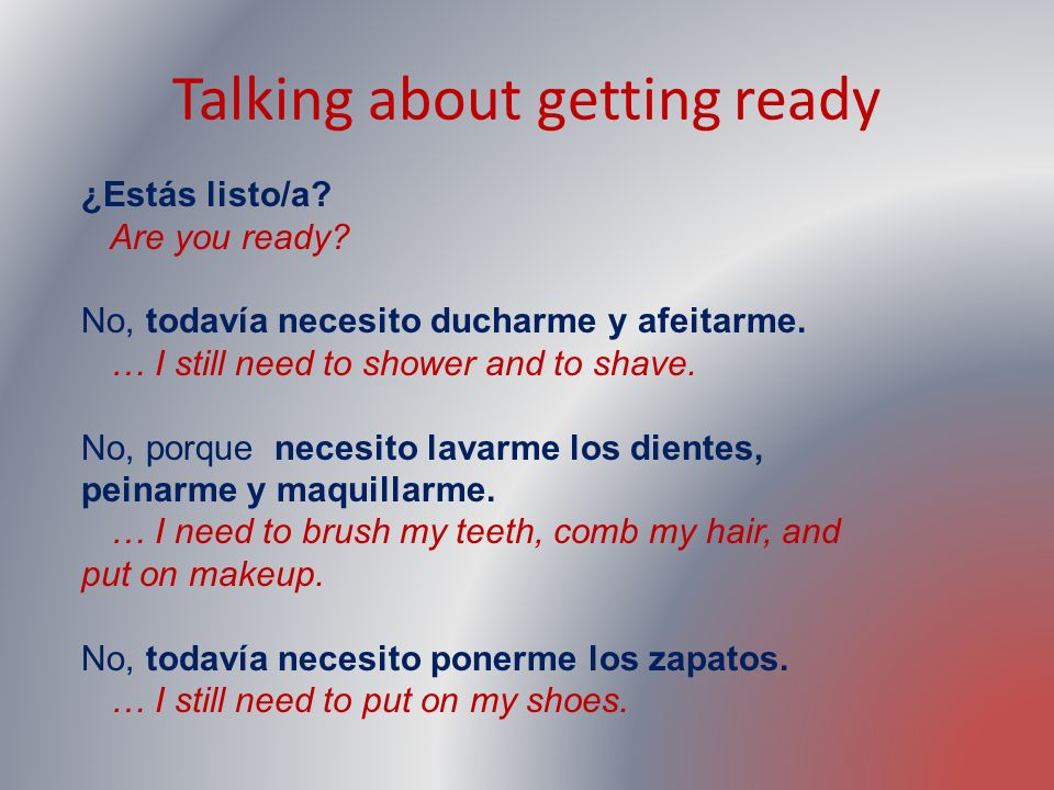 Talking about getting ready