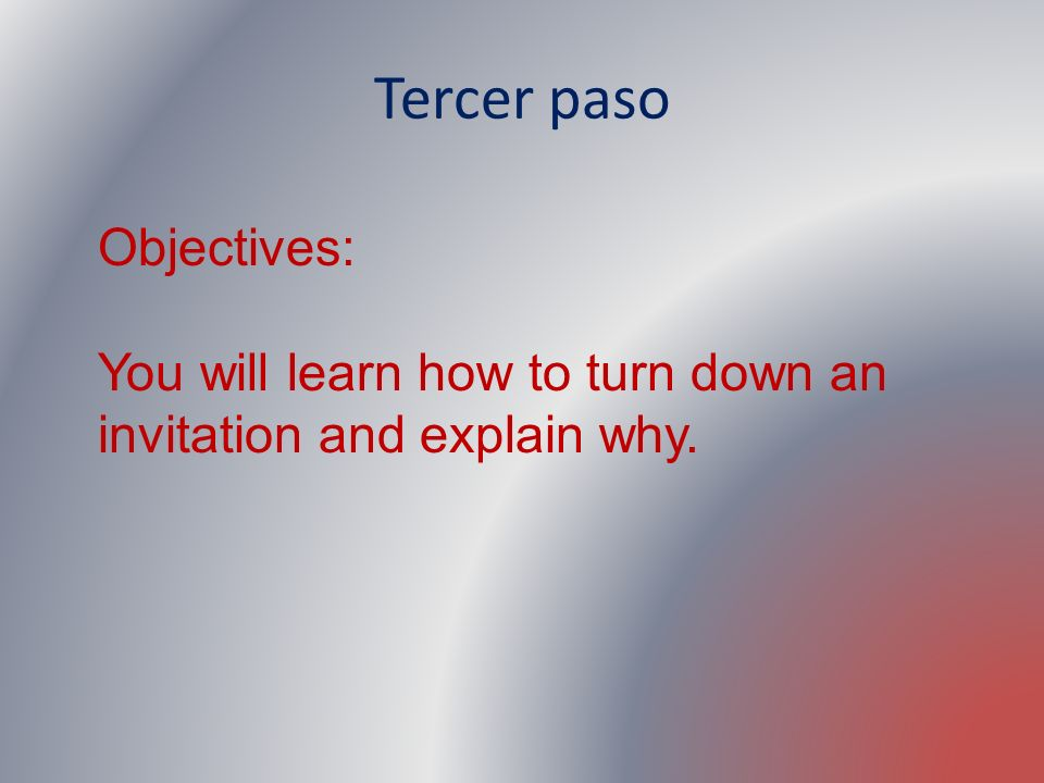 Tercer paso Objectives: