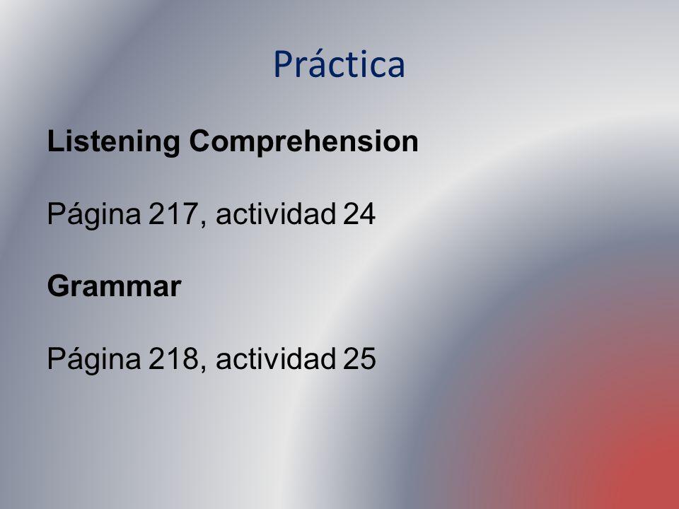 Práctica Listening Comprehension Página 217, actividad 24 Grammar