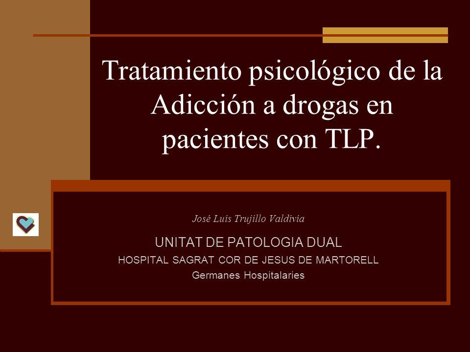 Tratamiento psicológico de la Adicción a drogas en pacientes con TLP.