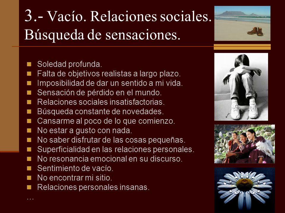 3.- Vacío. Relaciones sociales. Búsqueda de sensaciones.