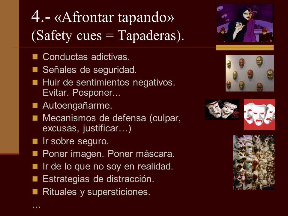 4.- «Afrontar tapando» (Safety cues = Tapaderas).