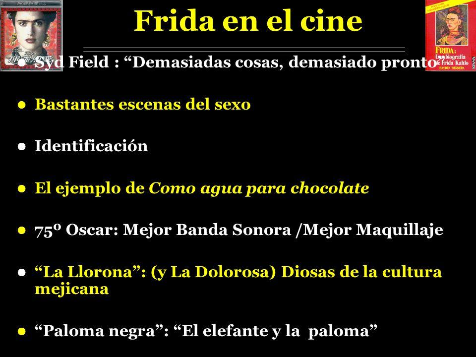 Frida en el cine Syd Field : Demasiadas cosas, demasiado pronto
