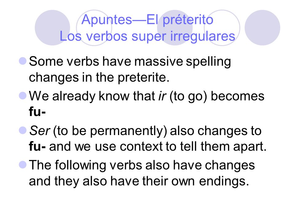 Apuntes—El préterito Los verbos super irregulares