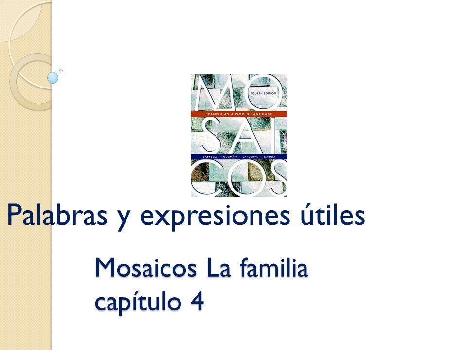 Mosaicos La familia capítulo 4