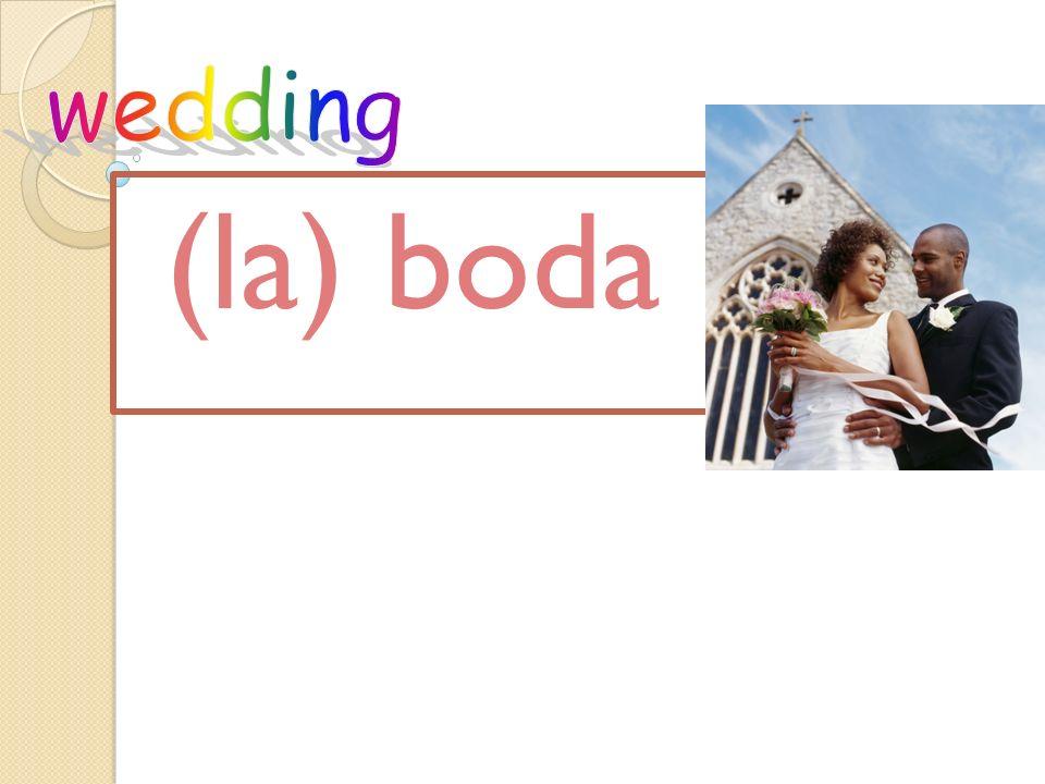 wedding (la) boda