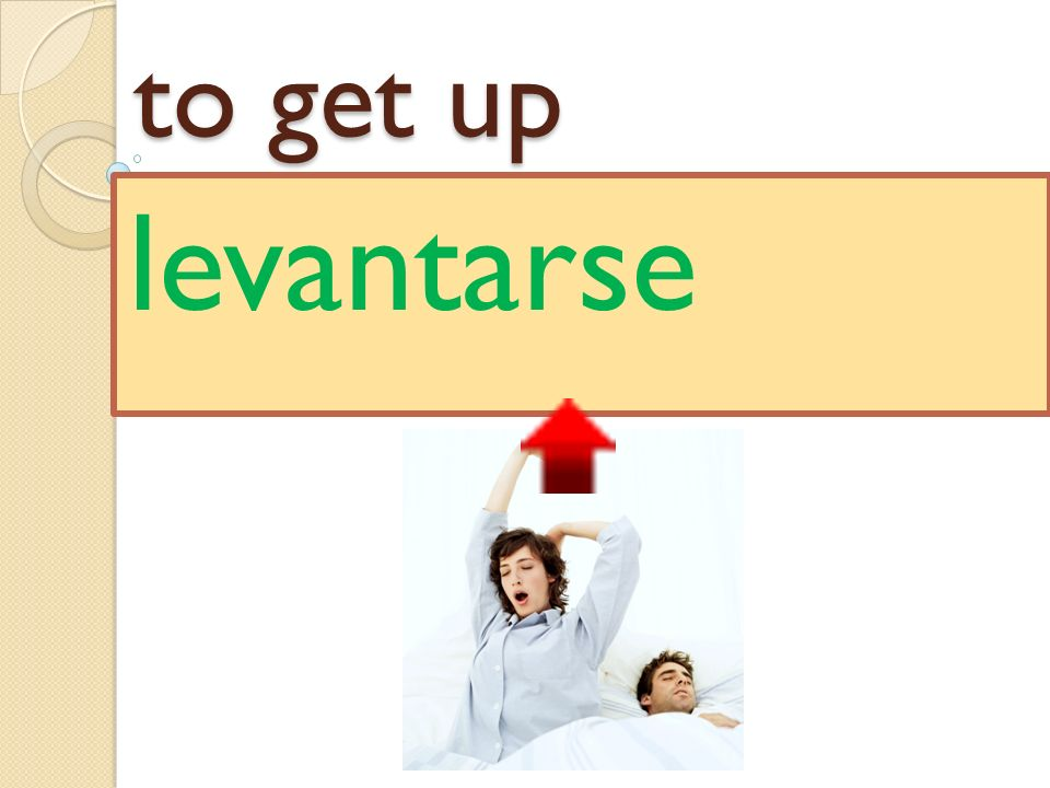 to get up levantarse
