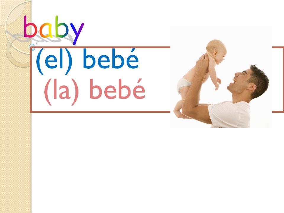 baby (el) bebé (la) bebé