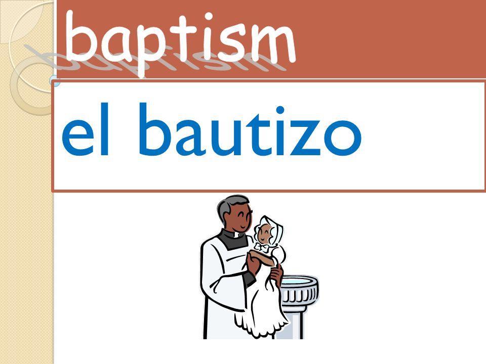 baptism el bautizo