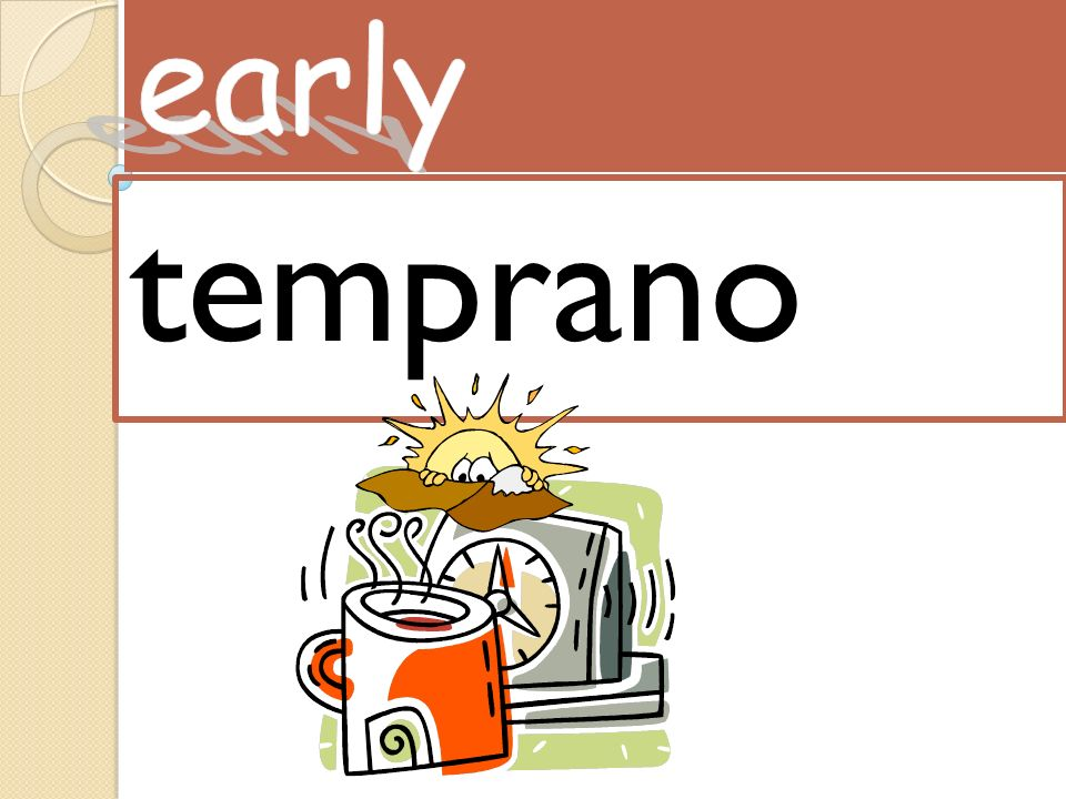 early temprano