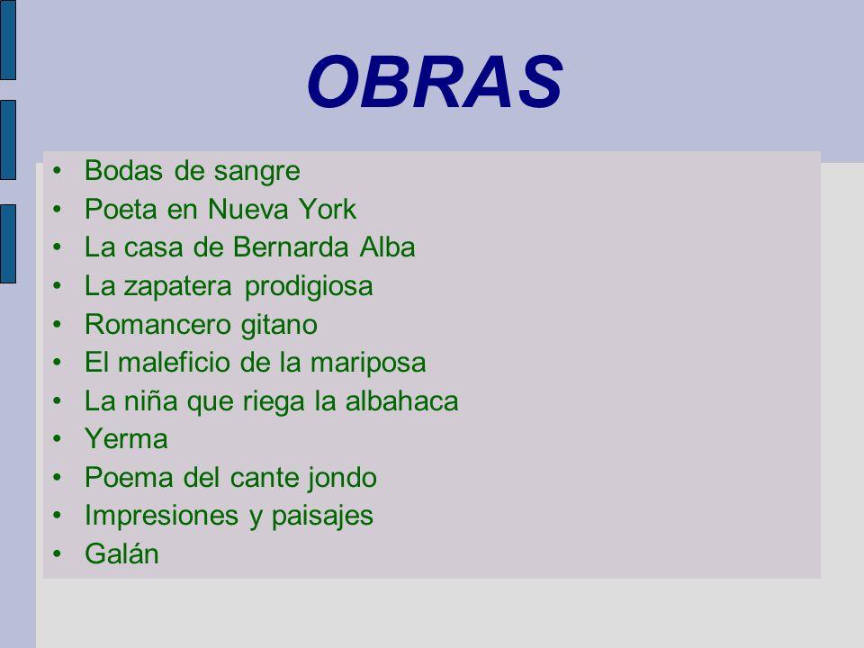 OBRAS Bodas de sangre Poeta en Nueva York La casa de Bernarda Alba