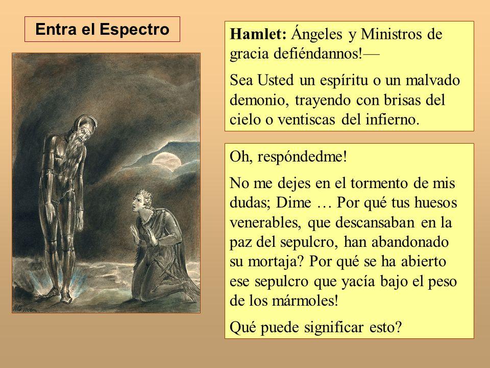 Entra el Espectro Hamlet: Ángeles y Ministros de gracia defiéndannos!—