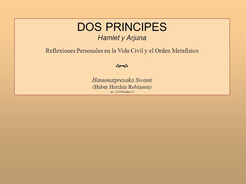 DOS PRINCIPES Hamlet y Arjuna