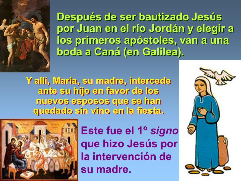 Este fue el 1º signo que hizo Jesús por la intervención de su madre.