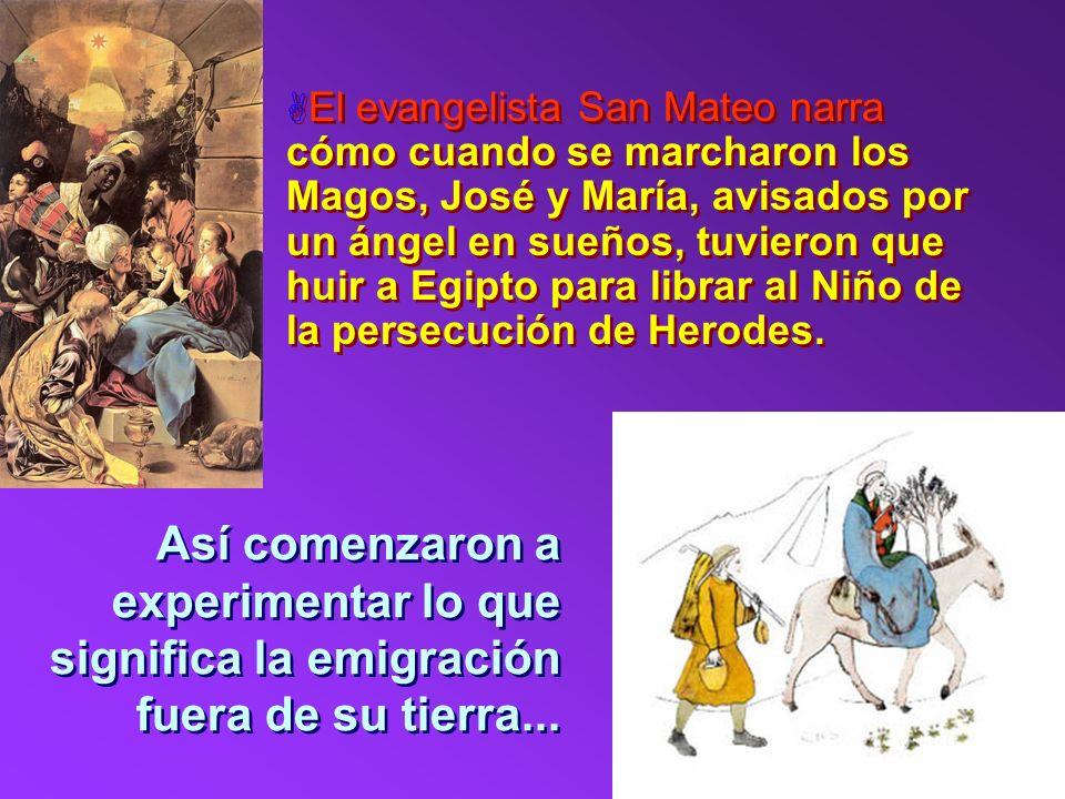 El evangelista San Mateo narra cómo cuando se marcharon los Magos, José y María, avisados por un ángel en sueños, tuvieron que huir a Egipto para librar al Niño de la persecución de Herodes.