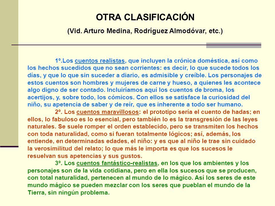 (Vid. Arturo Medina, Rodríguez Almodóvar, etc.)