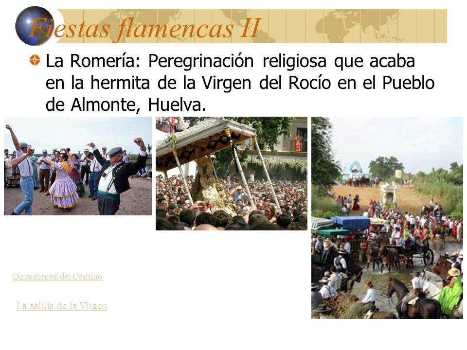 Fiestas flamencas II La Romería: Peregrinación religiosa que acaba en la hermita de la Virgen del Rocío en el Pueblo de Almonte, Huelva.