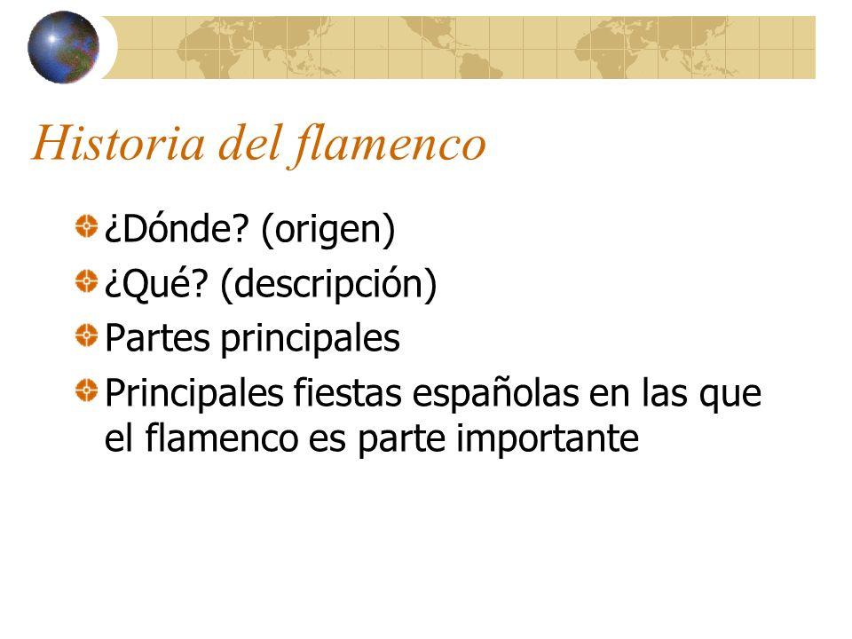 Historia del flamenco ¿Dónde (origen) ¿Qué (descripción)