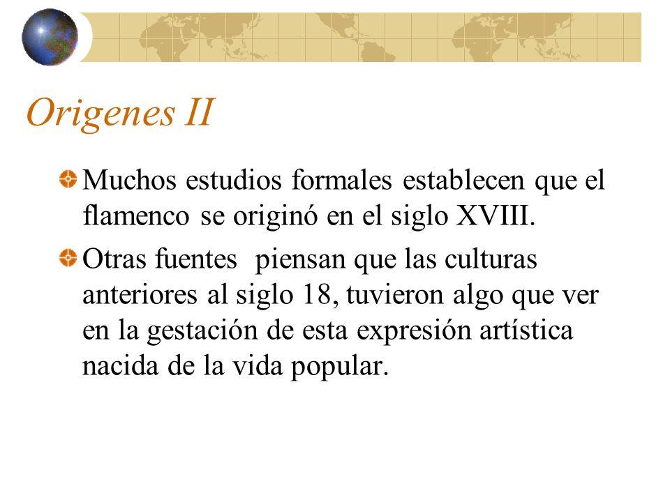Origenes II Muchos estudios formales establecen que el flamenco se originó en el siglo XVIII.