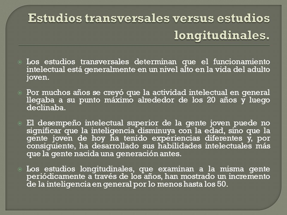 Estudios transversales versus estudios longitudinales.