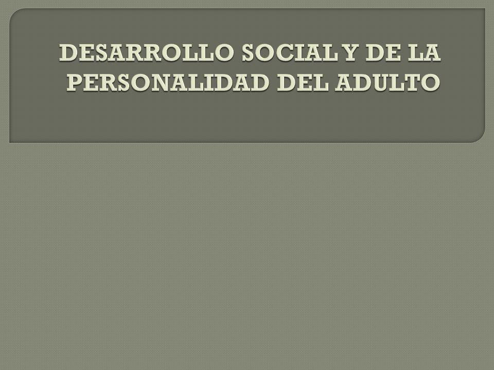 DESARROLLO SOCIAL Y DE LA PERSONALIDAD DEL ADULTO