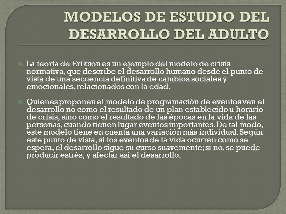 MODELOS DE ESTUDIO DEL DESARROLLO DEL ADULTO