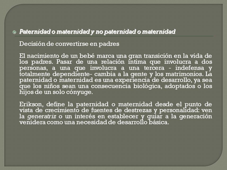 Paternidad o maternidad y no paternidad o maternidad
