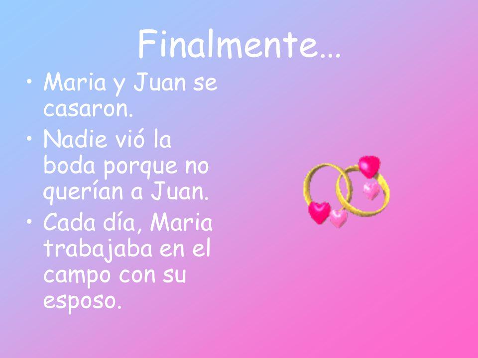 Finalmente… Maria y Juan se casaron.