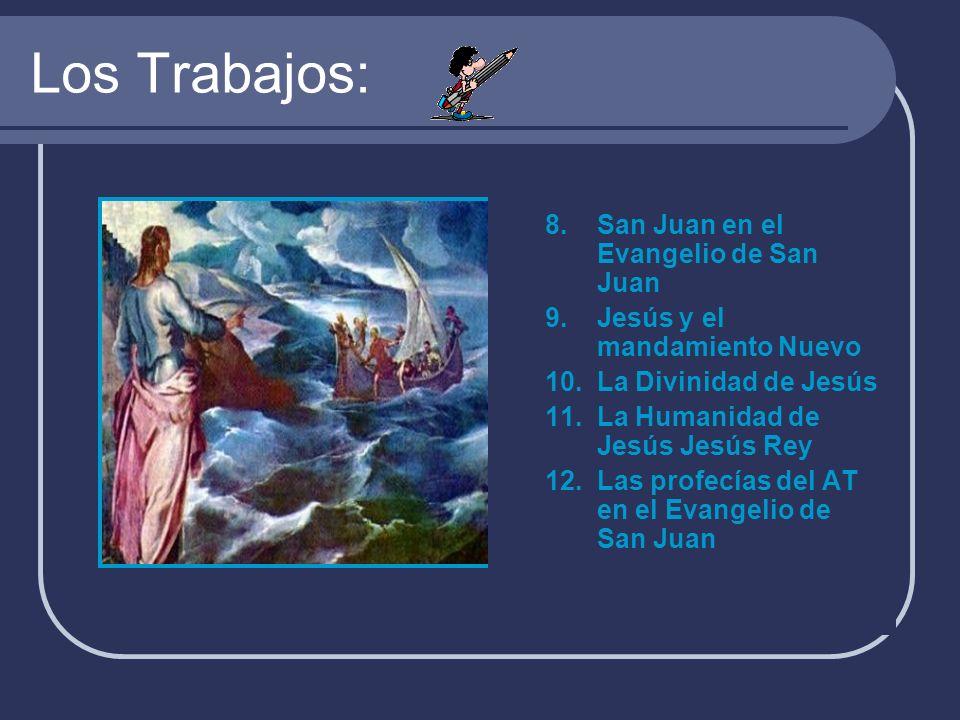 Los Trabajos: 8. San Juan en el Evangelio de San Juan
