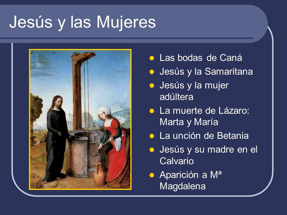 Jesús y las Mujeres Las bodas de Caná Jesús y la Samaritana