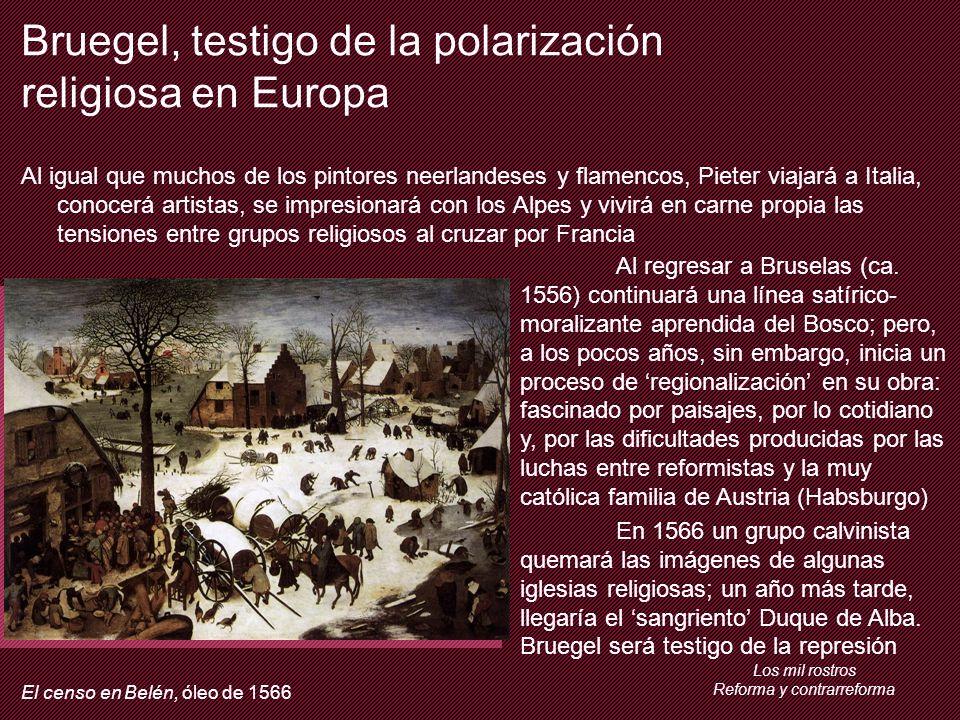 Bruegel, testigo de la polarización religiosa en Europa