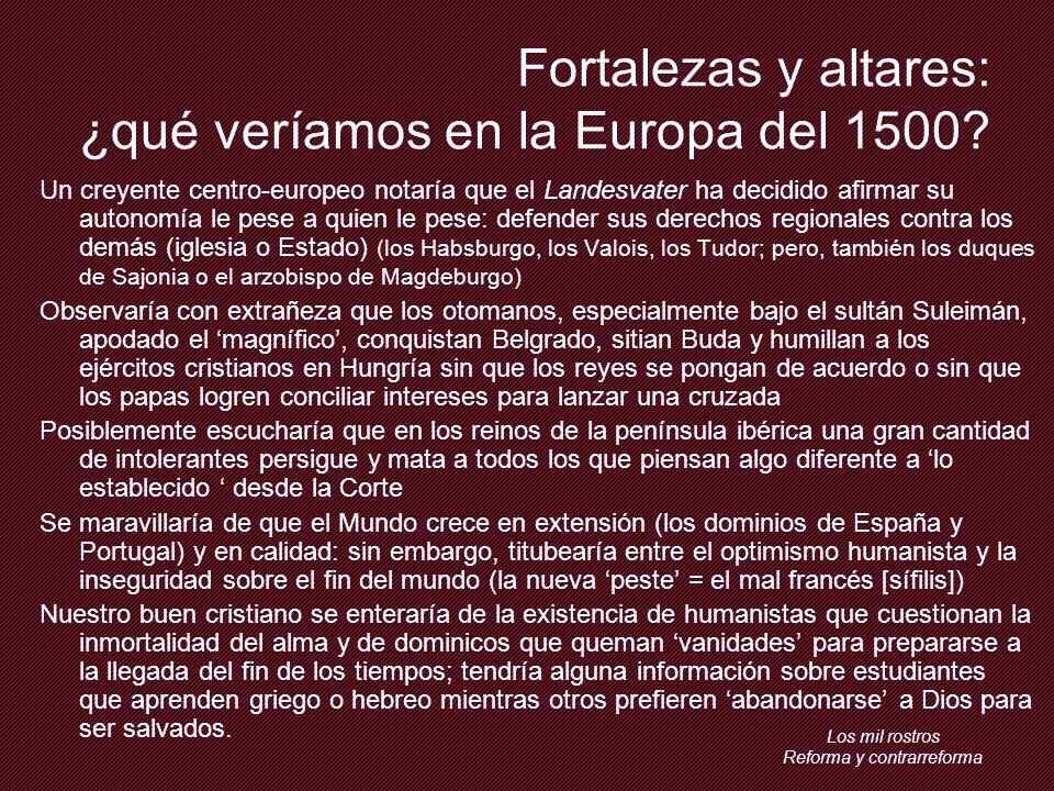 Fortalezas y altares: ¿qué veríamos en la Europa del 1500